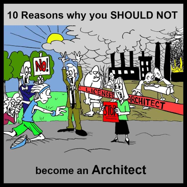 10 Reasons why you SHOULD NOT become an Architect.