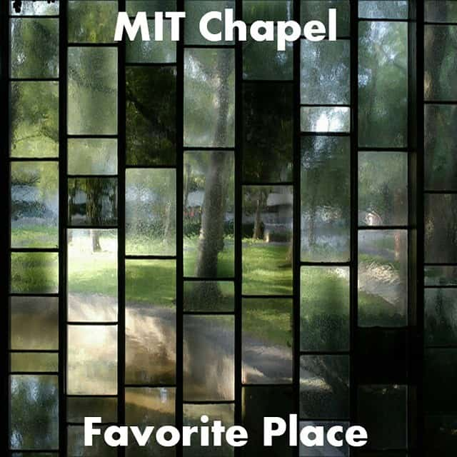 MIT Chapel Favorite Place