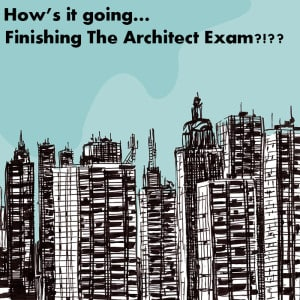 Finishing the Architect Exam