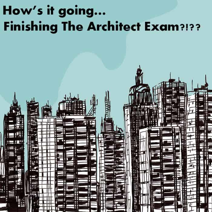 Finishing the Architect Exam