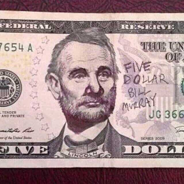 A Bill Murray 5 dollar bill
