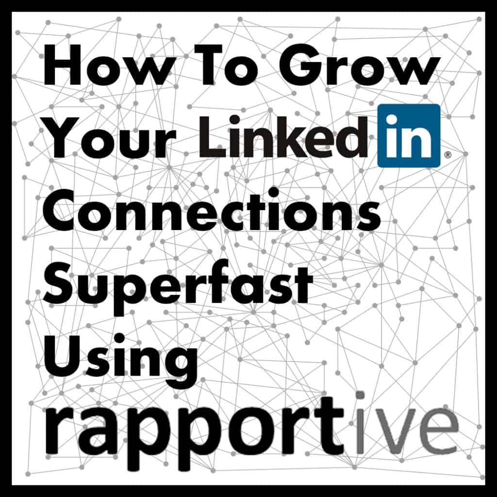 How To Grow Your Linked In Connections Superfast Using Rapportive