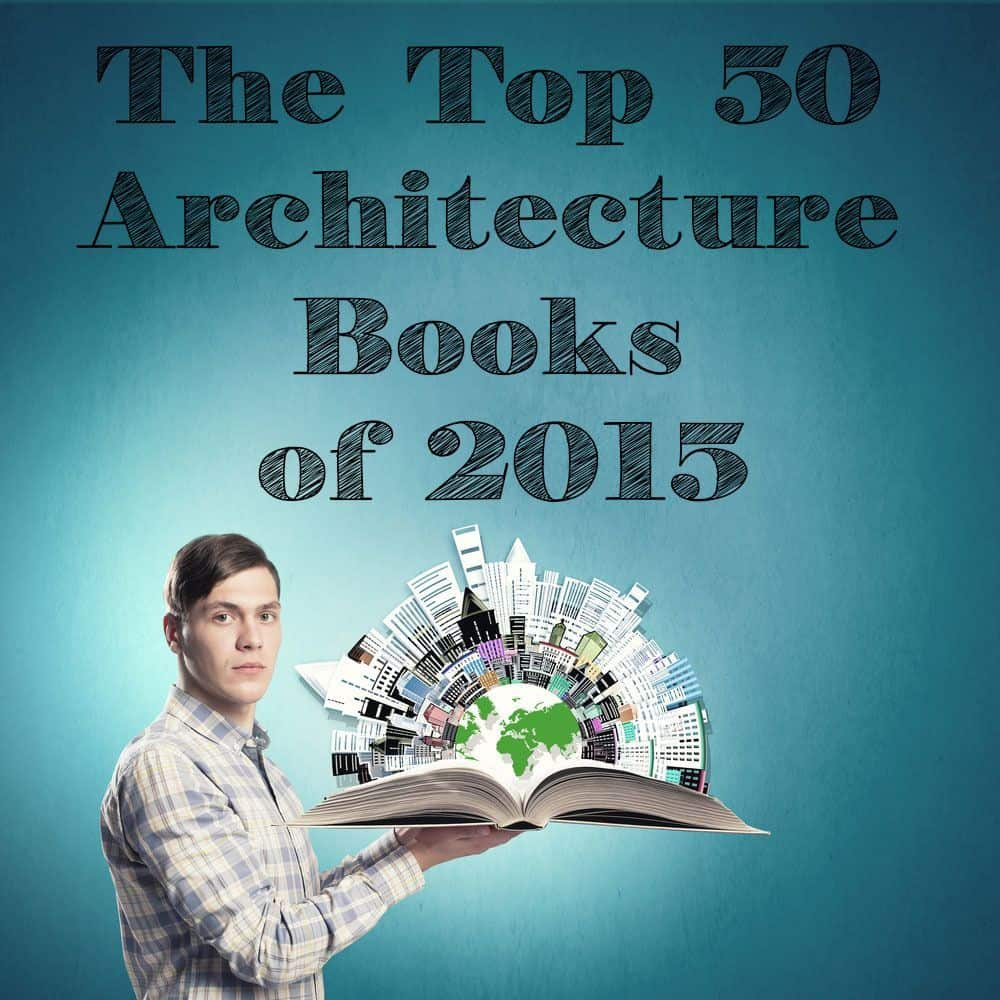 The 2015 Top 50 Architecture Books