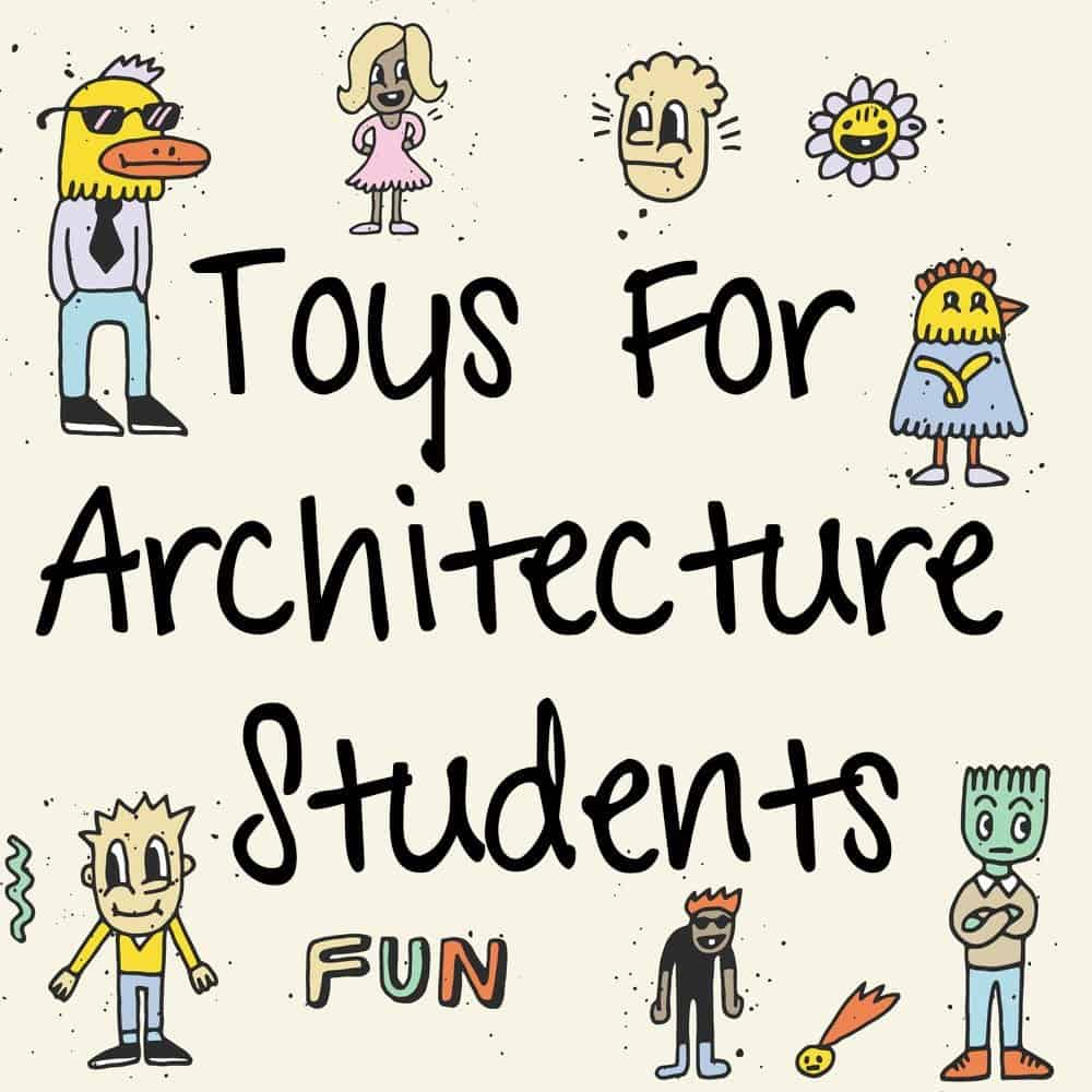 Toys For Architecture Students