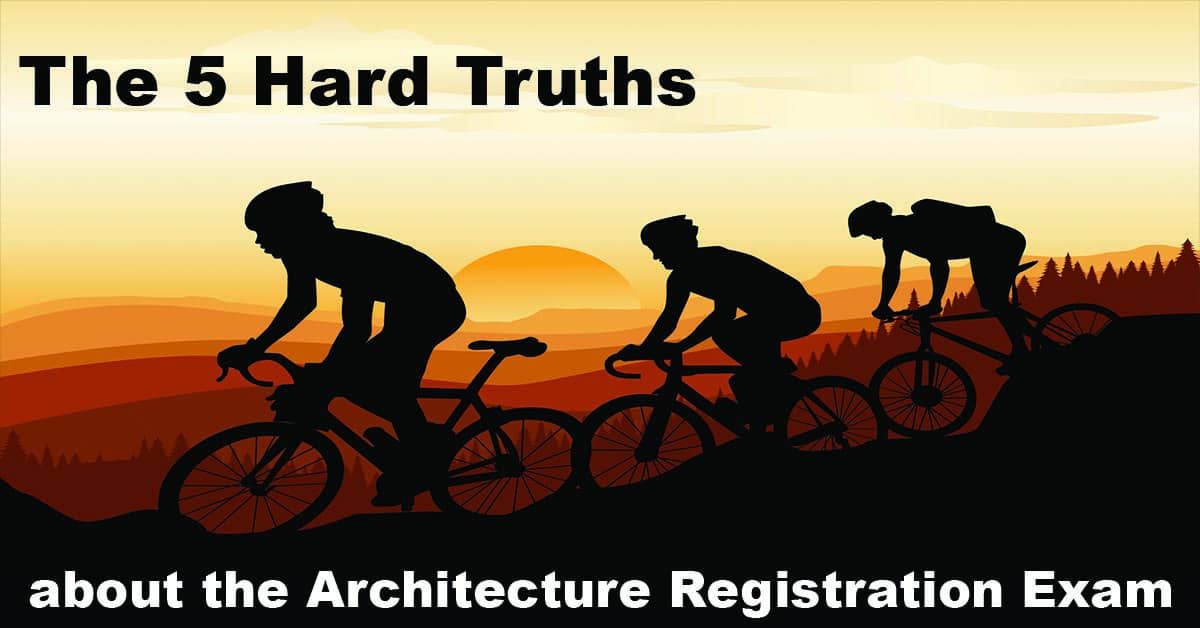 5 Hard Truths About The Architecture Registration Exam