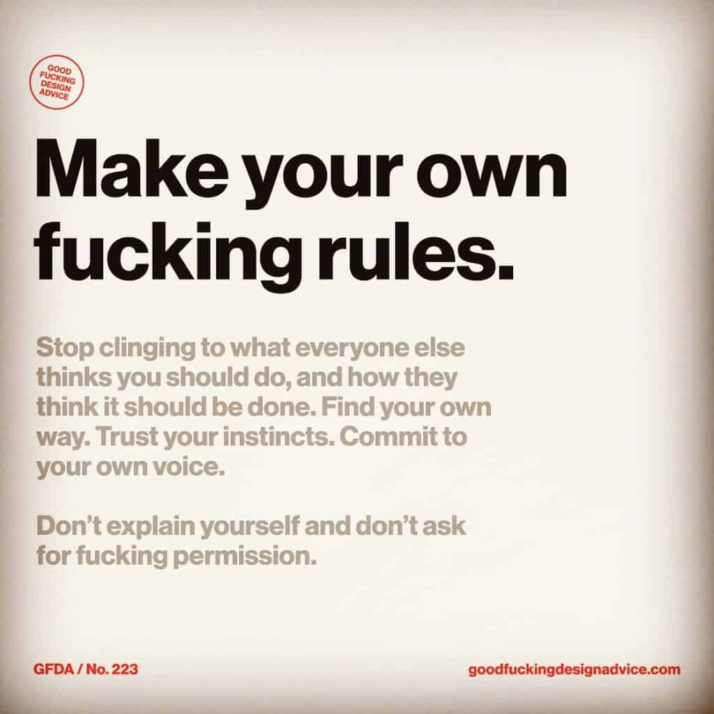 Don't fucking explain yourself and don't ask for permission! Amen! @gooddsgnadvice