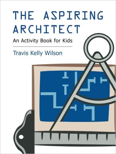 the-aspiring-architect-an-activity-book-for-kids