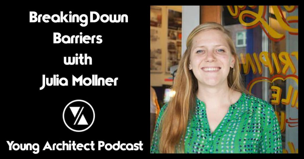 Breaking Down Barriers with Architecture with Julia Mollner