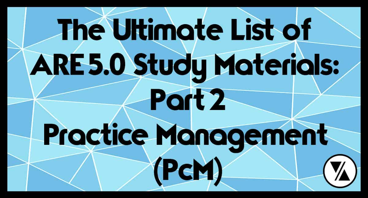 The Ultimate List of ARE Study Materials Part 2 - Practice