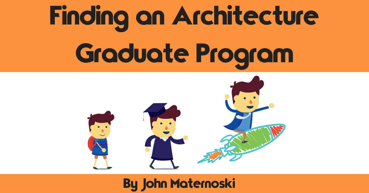 Finding An Architecture Graduate Program