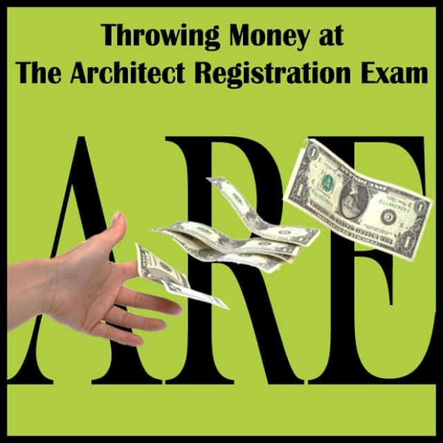 Throwing Money at The Architect Registration Exam