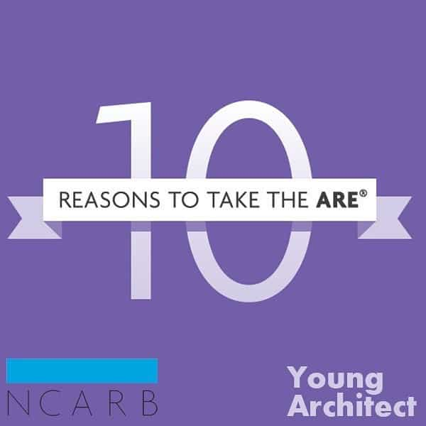 Architects - 10 reasons to take the ARE